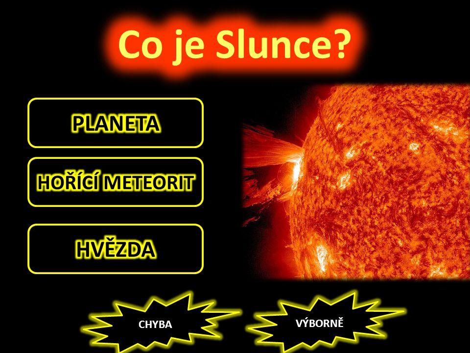 Co je Slunce PLANETA HOŘÍCÍ METEORIT HVĚZDA CHYBA VÝBORNĚ