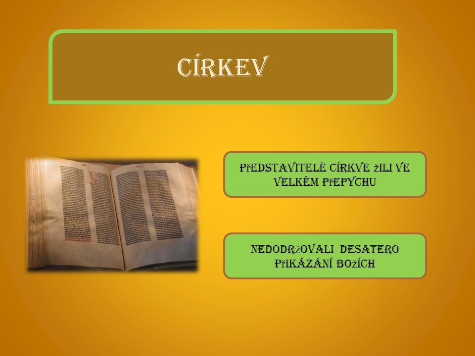 CÍRKEV Představitelé církve žili ve velkém přepychu