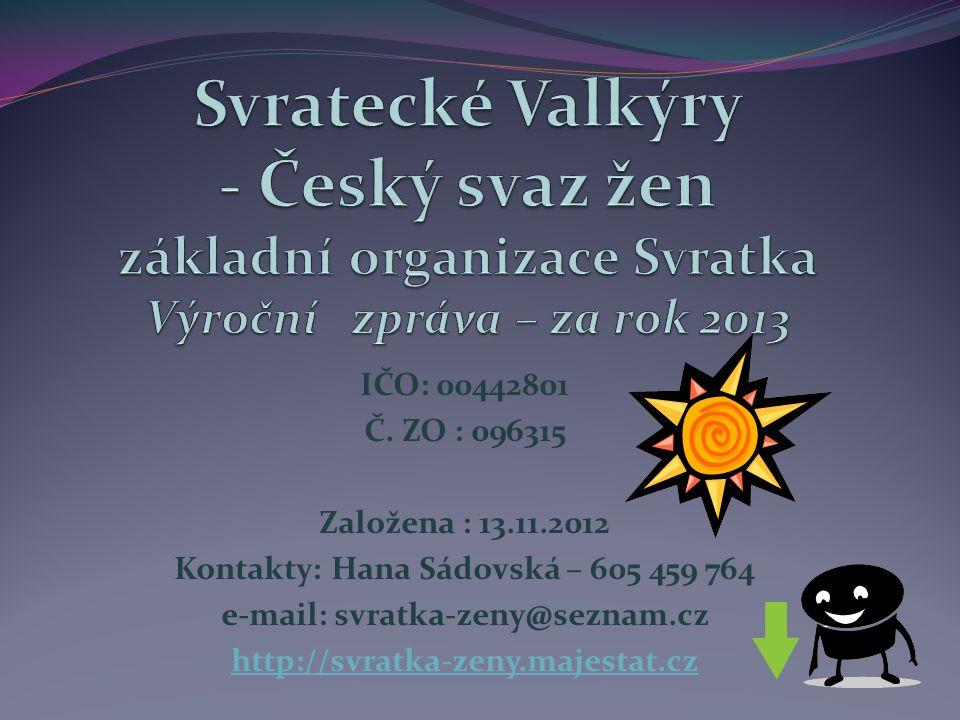 Kontakty: Hana Sádovská – 605 459 764 e-mail: svratka-zeny@seznam.cz