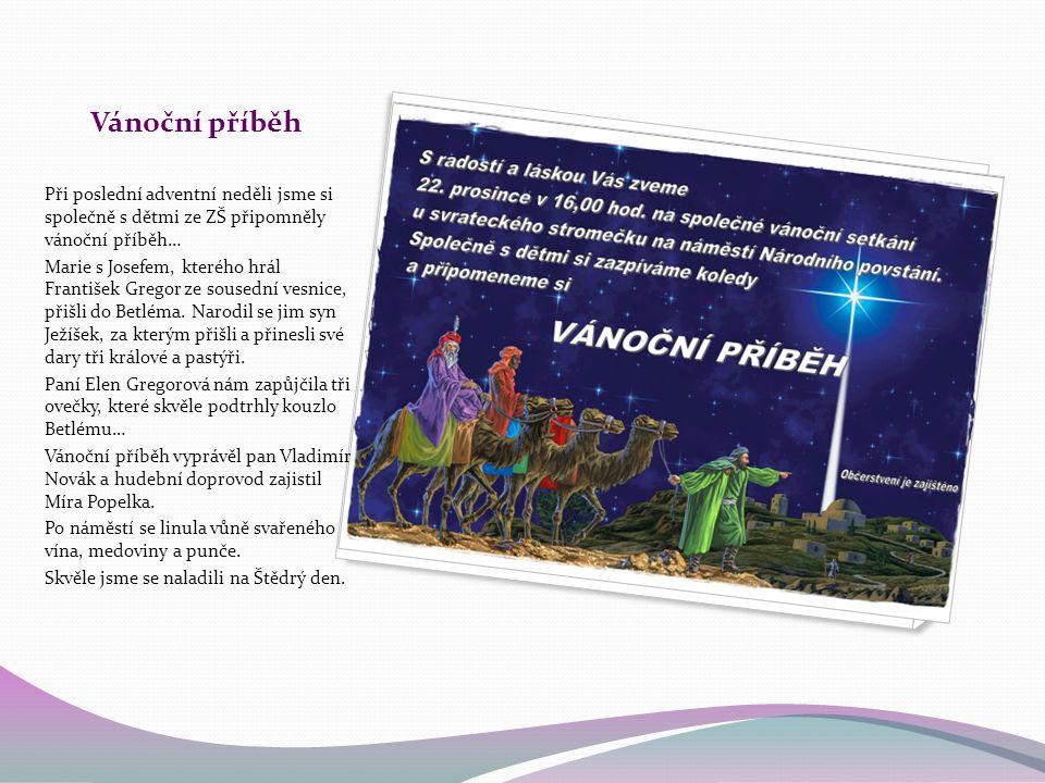 Vánoční příběh Při poslední adventní neděli jsme si společně s dětmi ze ZŠ připomněly vánoční příběh…