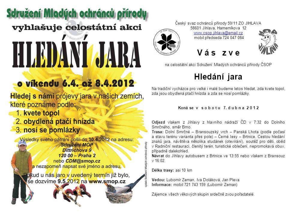 V á s z v e Hledání jara Český svaz ochránců přírody 59/11 ZO JIHLAVA