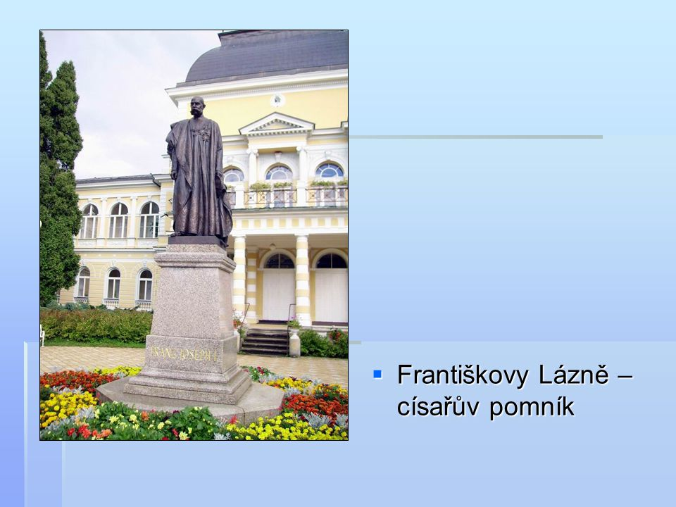 Františkovy Lázně – císařův pomník