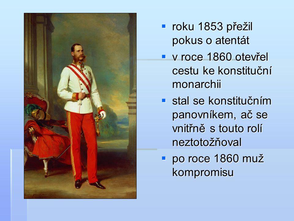 roku 1853 přežil pokus o atentát