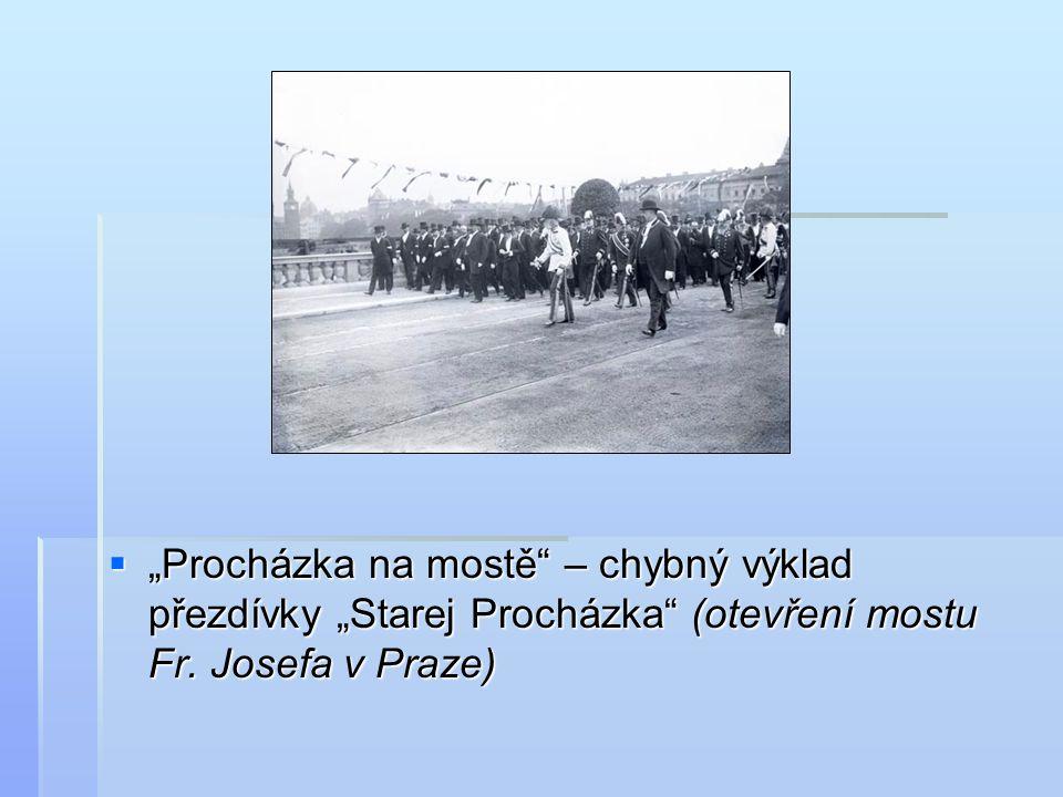 """""""Procházka na mostě – chybný výklad přezdívky """"Starej Procházka (otevření mostu Fr."""
