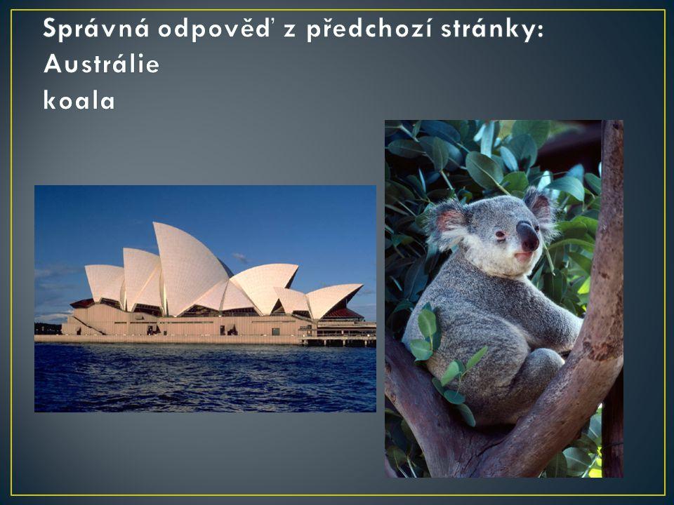 Správná odpověď z předchozí stránky: Austrálie koala