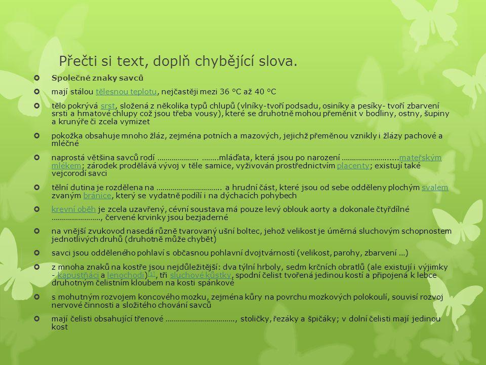Přečti si text, doplň chybějící slova.