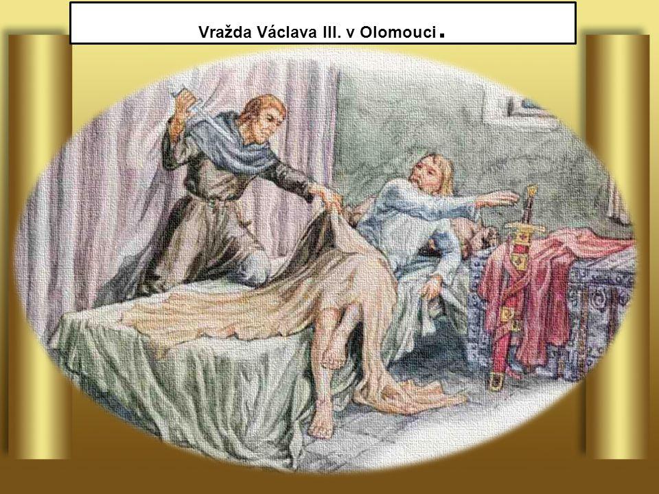 Vražda Václava III. v Olomouci.