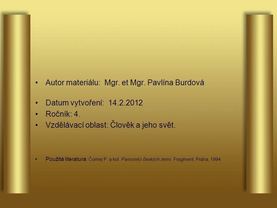 Autor materiálu: Mgr. et Mgr. Pavlína Burdová