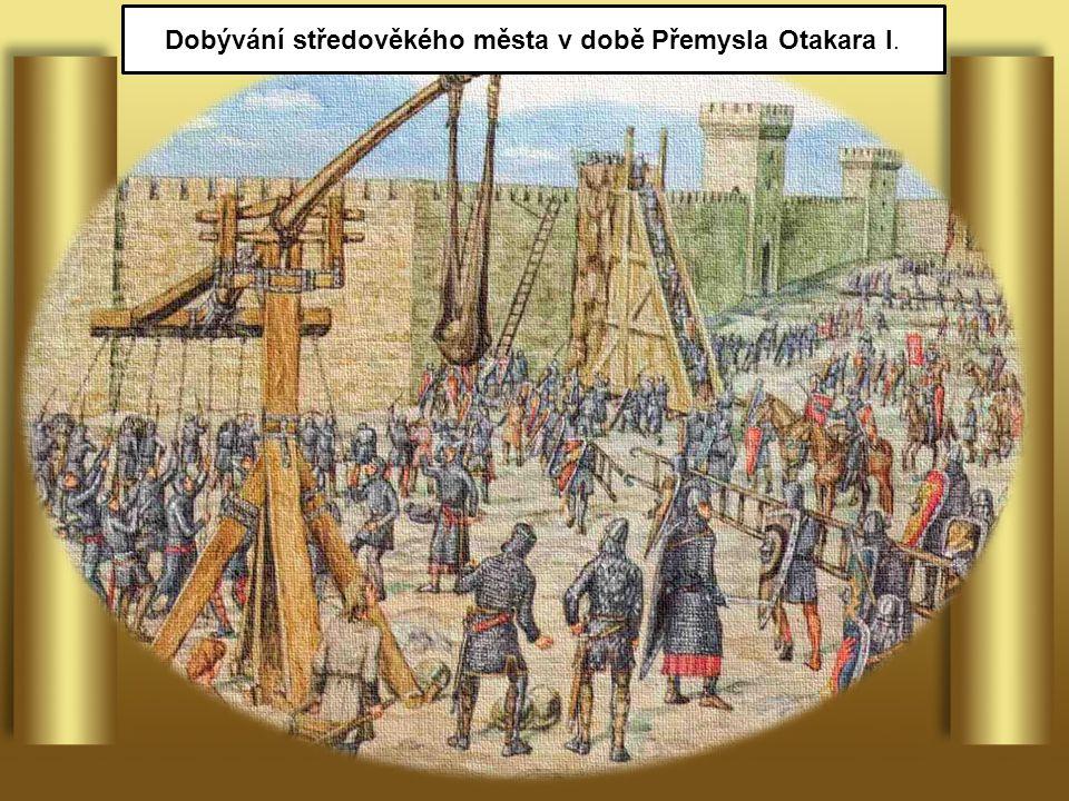 Dobývání středověkého města v době Přemysla Otakara I.