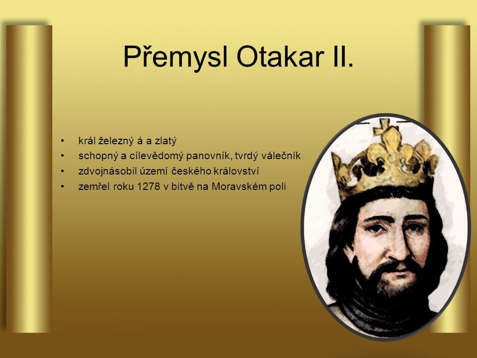 Přemysl Otakar II. král železný á a zlatý