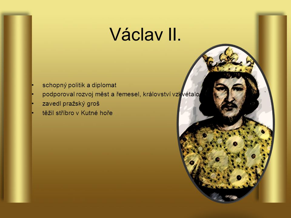 Václav II. schopný politik a diplomat