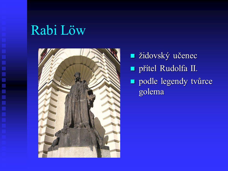 Rabi Löw židovský učenec přítel Rudolfa II.