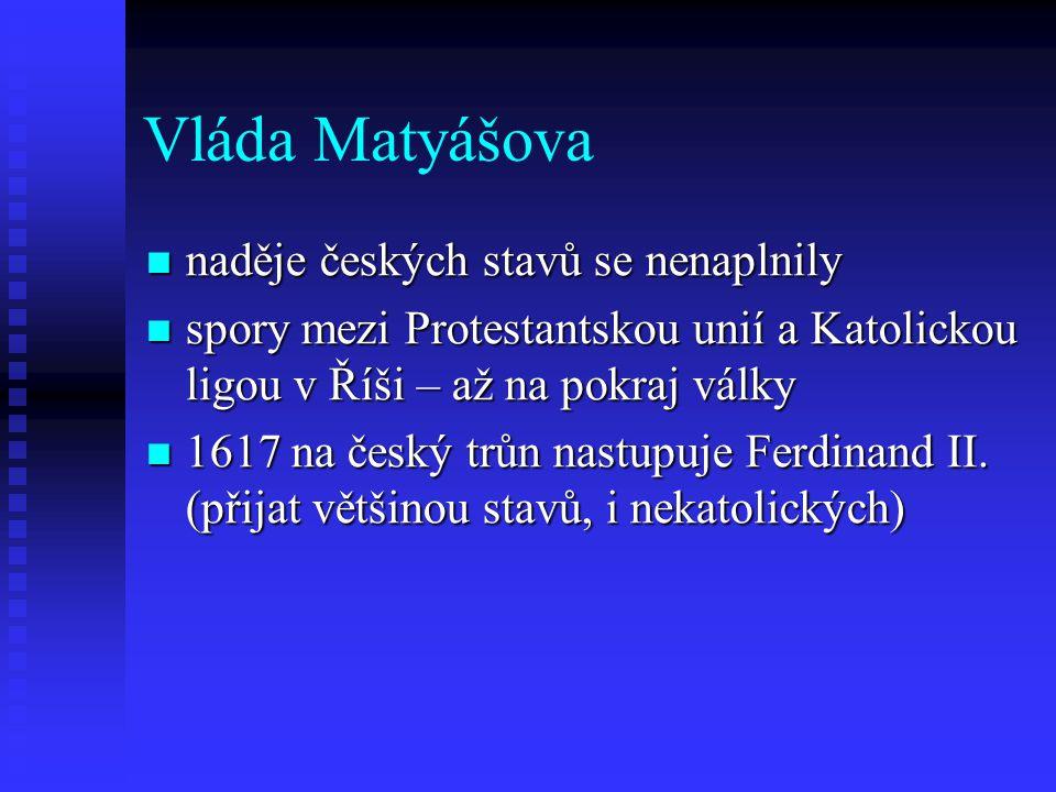 Vláda Matyášova naděje českých stavů se nenaplnily