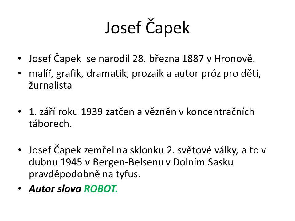 Josef Čapek Josef Čapek se narodil 28. března 1887 v Hronově.