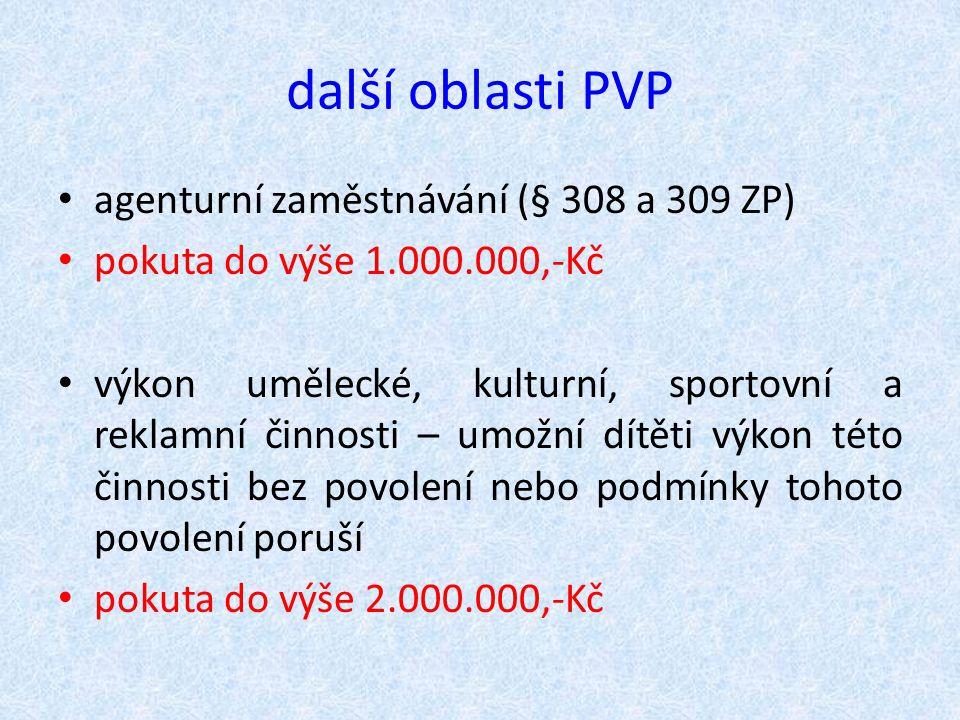 další oblasti PVP agenturní zaměstnávání (§ 308 a 309 ZP)