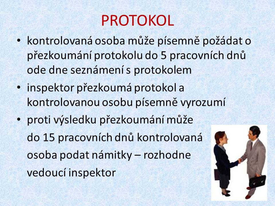 PROTOKOL kontrolovaná osoba může písemně požádat o přezkoumání protokolu do 5 pracovních dnů ode dne seznámení s protokolem.