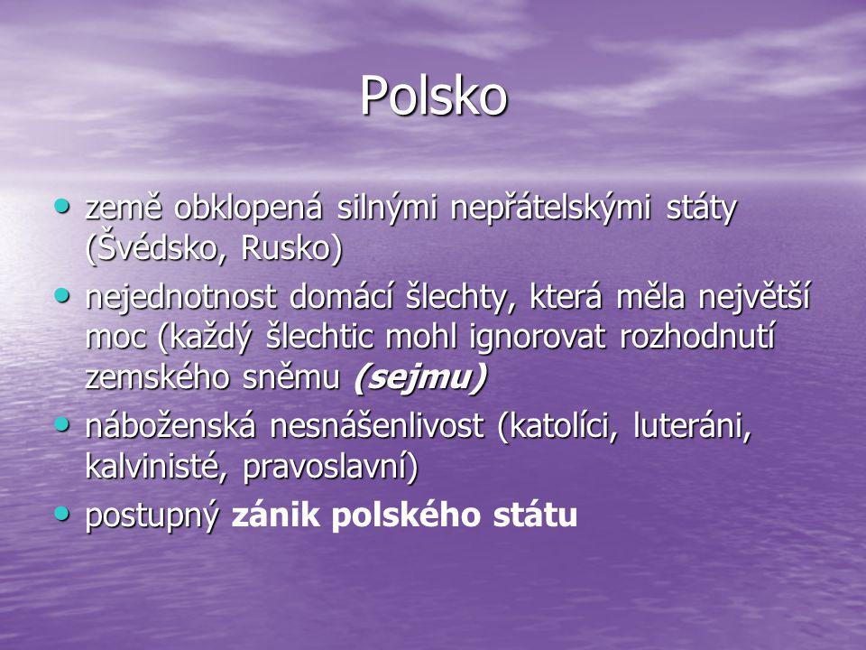Polsko země obklopená silnými nepřátelskými státy (Švédsko, Rusko)