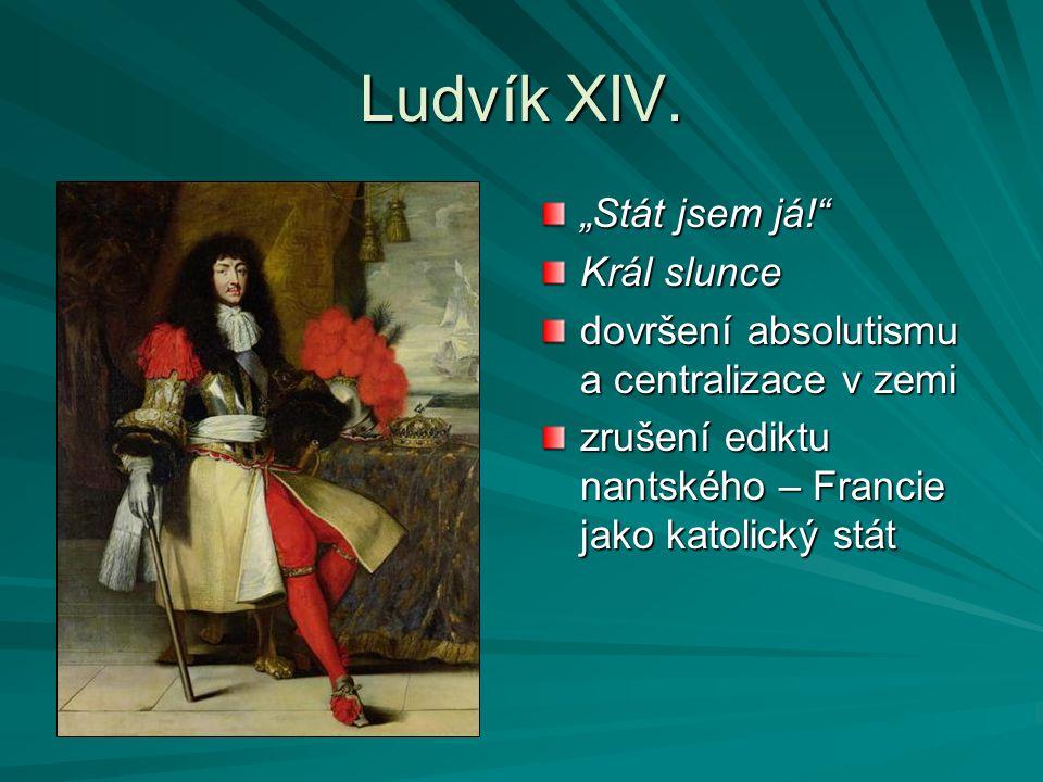"""Ludvík XIV. """"Stát jsem já! Král slunce"""