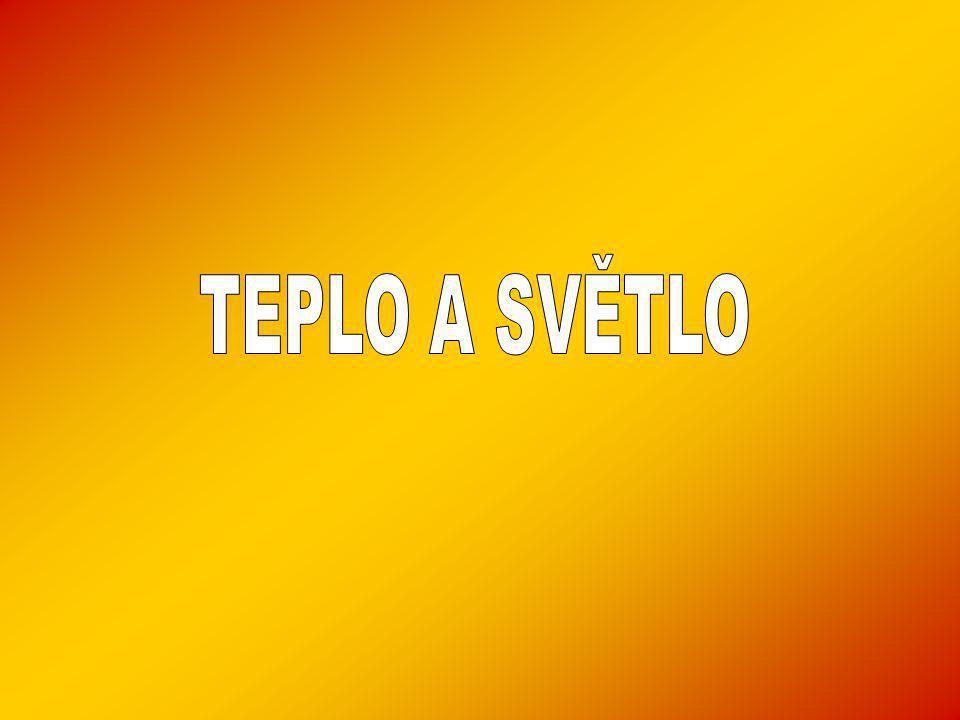 TEPLO A SVĚTLO