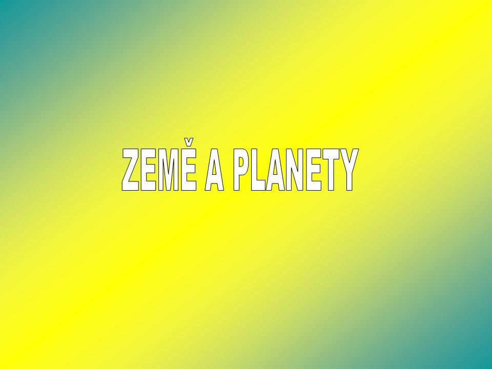 ZEMĚ A PLANETY