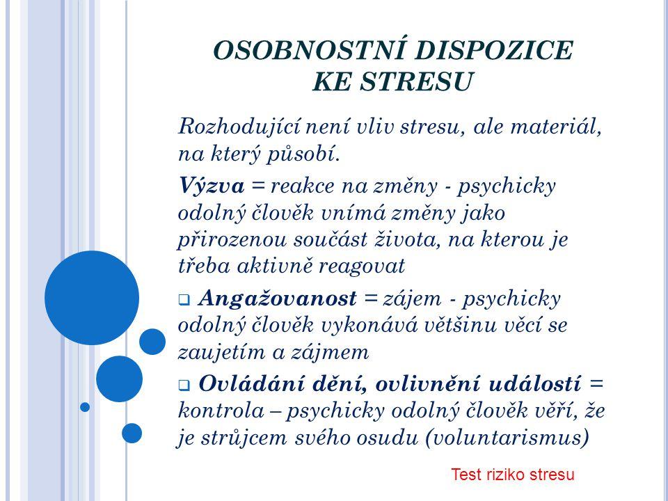 OSOBNOSTNÍ DISPOZICE KE STRESU