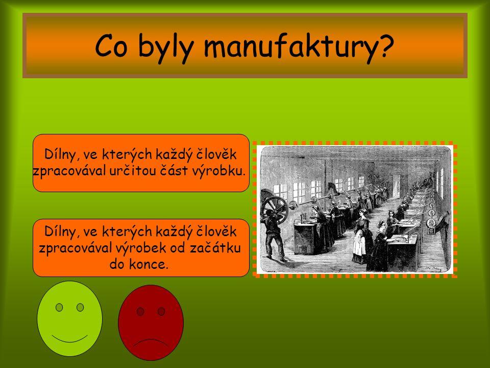 Co byly manufaktury Dílny, ve kterých každý člověk