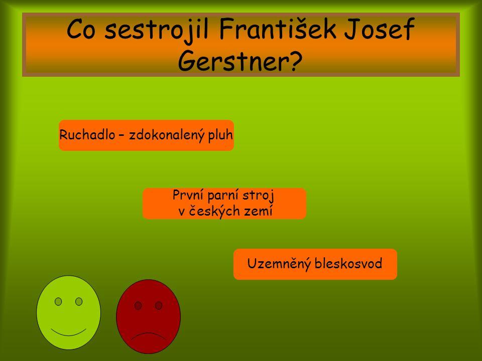 Co sestrojil František Josef Gerstner