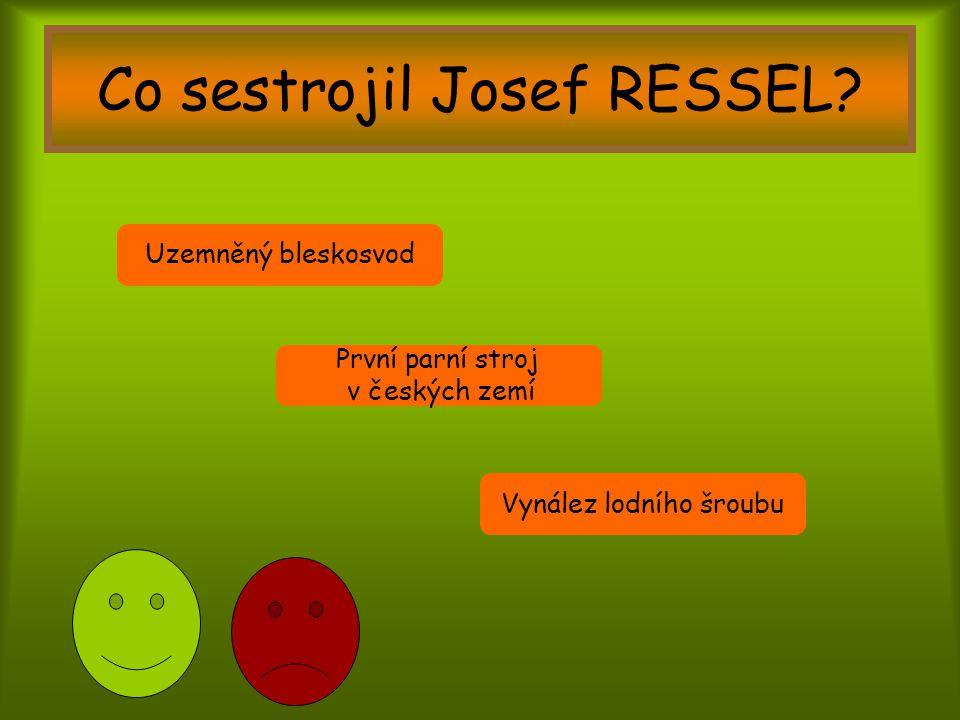 Co sestrojil Josef RESSEL