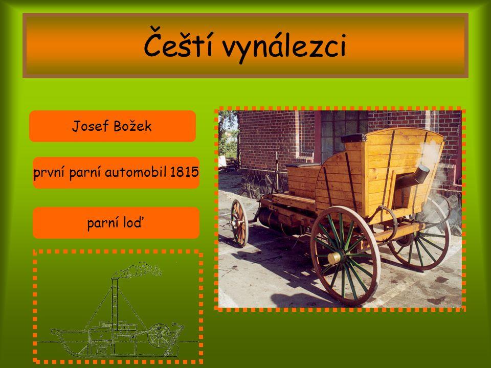 Čeští vynálezci Josef Božek první parní automobil 1815 parní loď