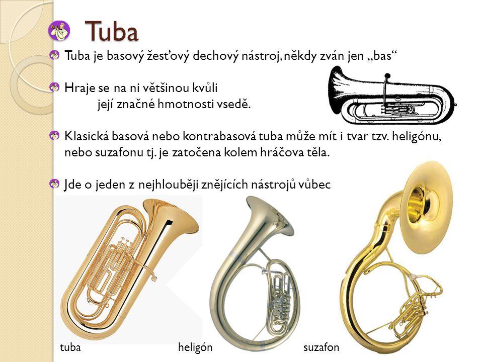 """Tuba Tuba je basový žesťový dechový nástroj, někdy zván jen """"bas"""