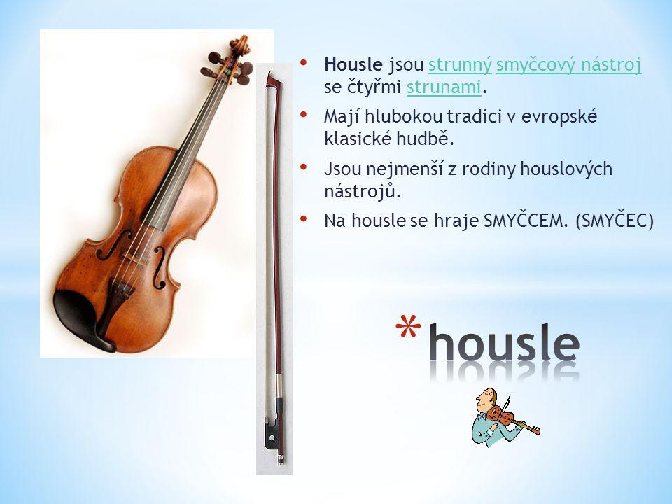 housle Housle jsou strunný smyčcový nástroj se čtyřmi strunami.