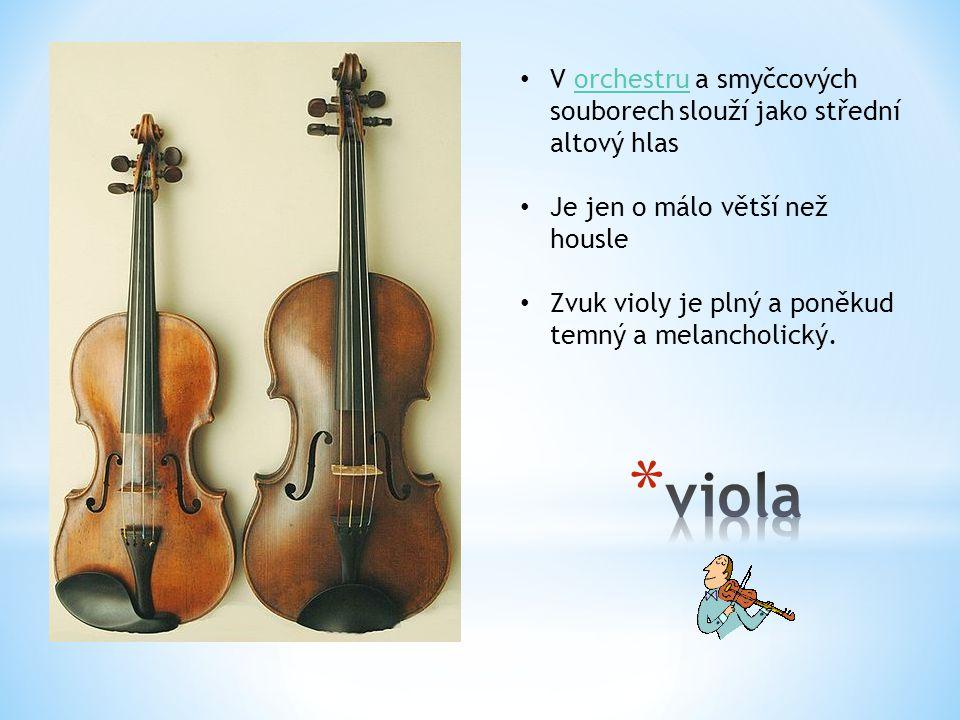 V orchestru a smyčcových souborech slouží jako střední altový hlas