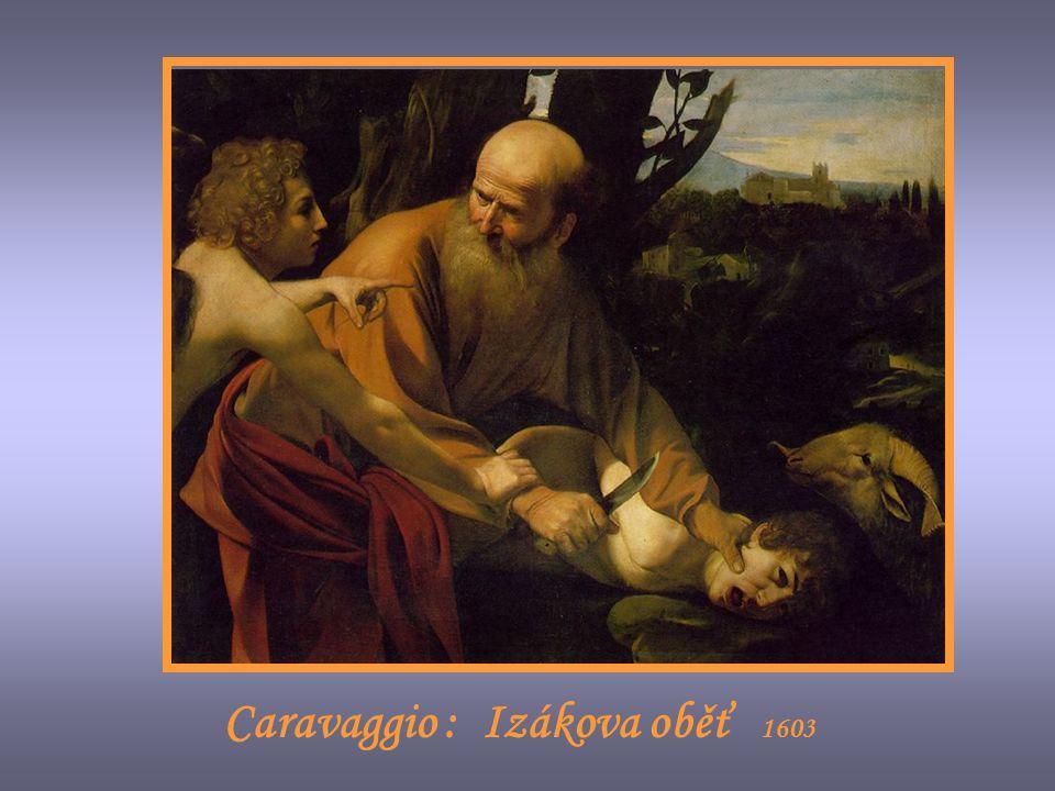 Caravaggio : Izákova oběť 1603