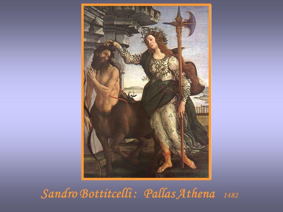 Sandro Bottitcelli : Pallas Athena 1482