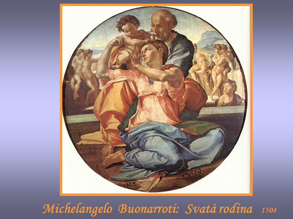 Michelangelo Buonarroti: Svatá rodina 1504