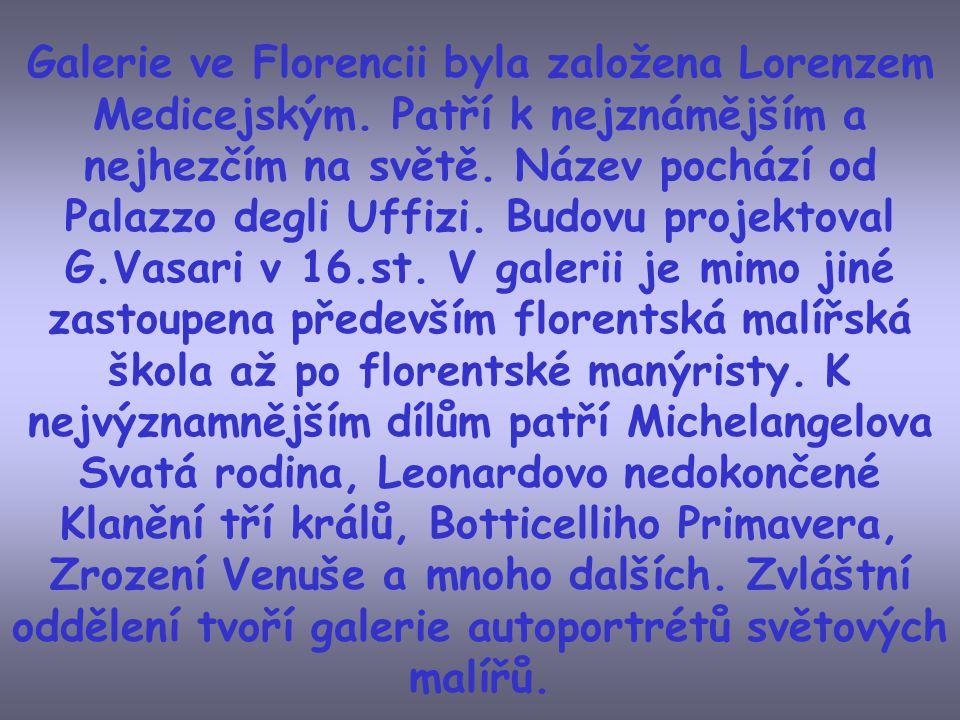 Galerie ve Florencii byla založena Lorenzem Medicejským