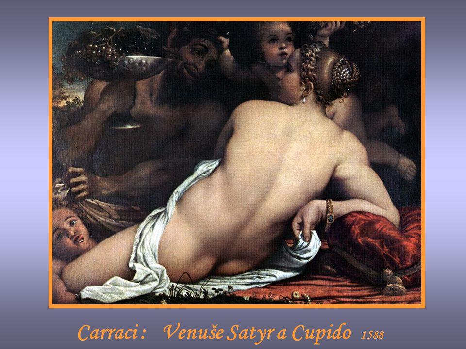 Carraci : Venuše Satyr a Cupido 1588