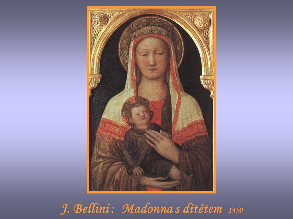 J. Bellini : Madonna s dítětem 1450