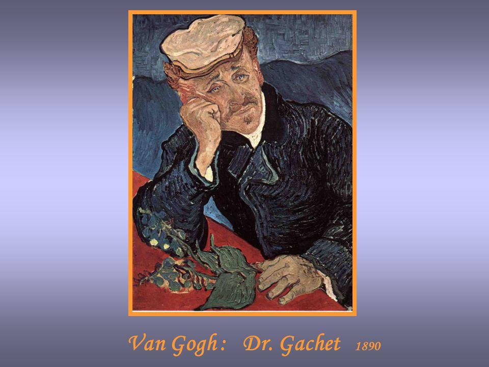 Van Gogh : Dr. Gachet 1890