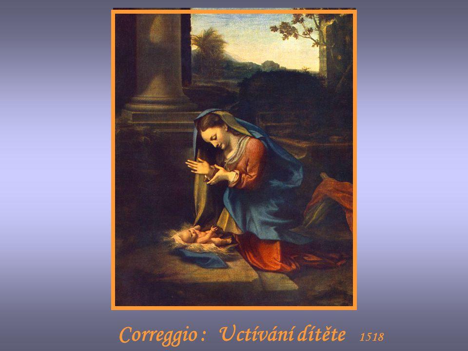 Correggio : Uctívání dítěte 1518