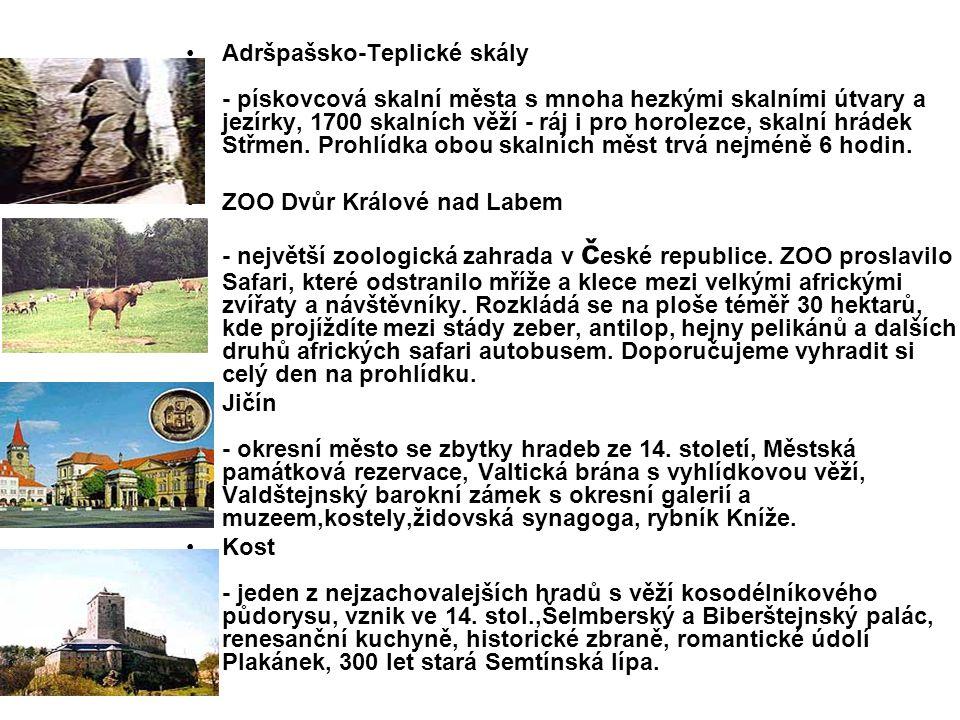 Adršpašsko-Teplické skály - pískovcová skalní města s mnoha hezkými skalními útvary a jezírky, 1700 skalních věží - ráj i pro horolezce, skalní hrádek Střmen. Prohlídka obou skalních měst trvá nejméně 6 hodin.