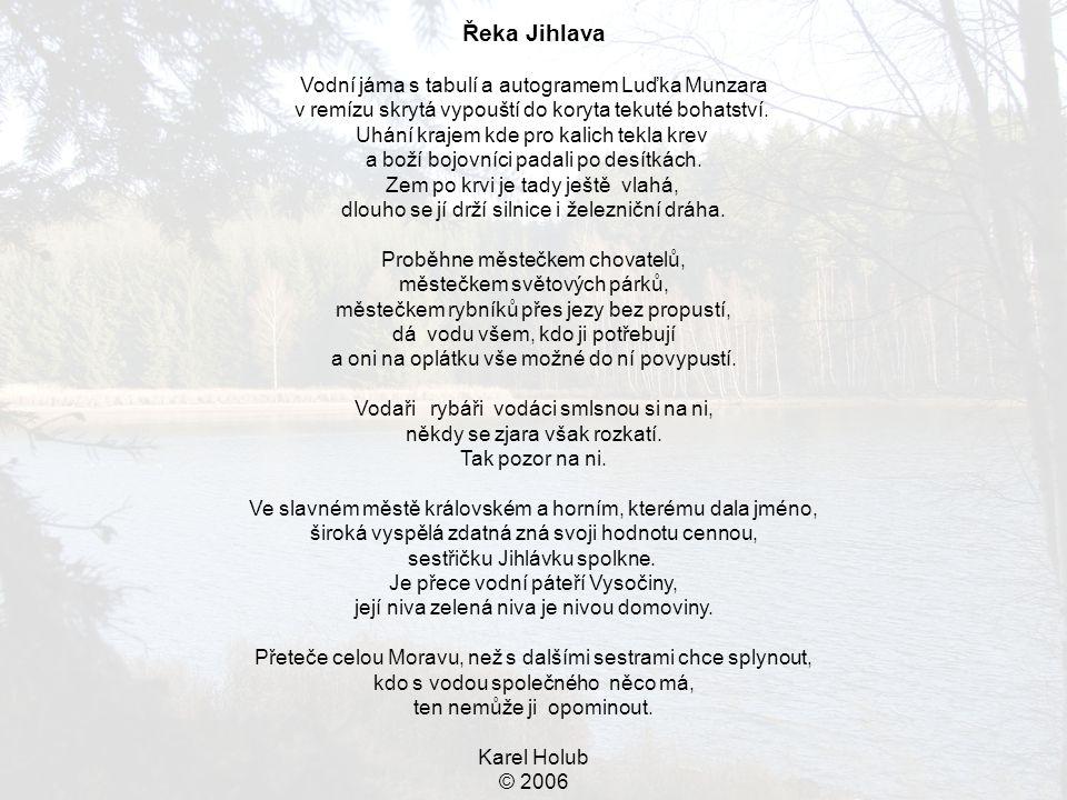 Řeka Jihlava Vodní jáma s tabulí a autogramem Luďka Munzara