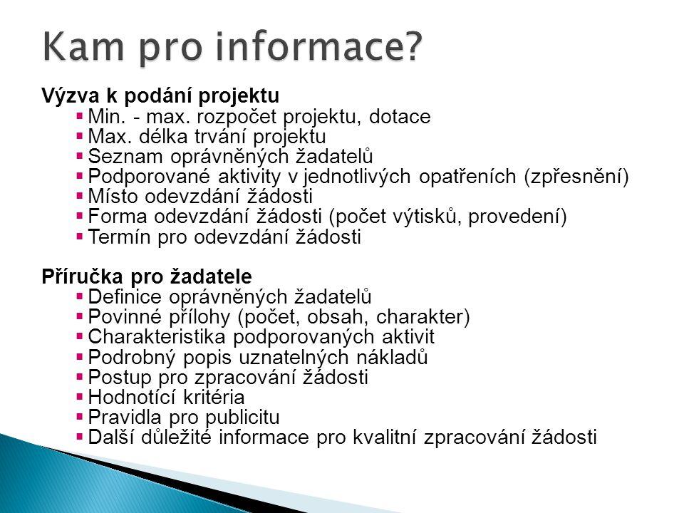 Kam pro informace Výzva k podání projektu