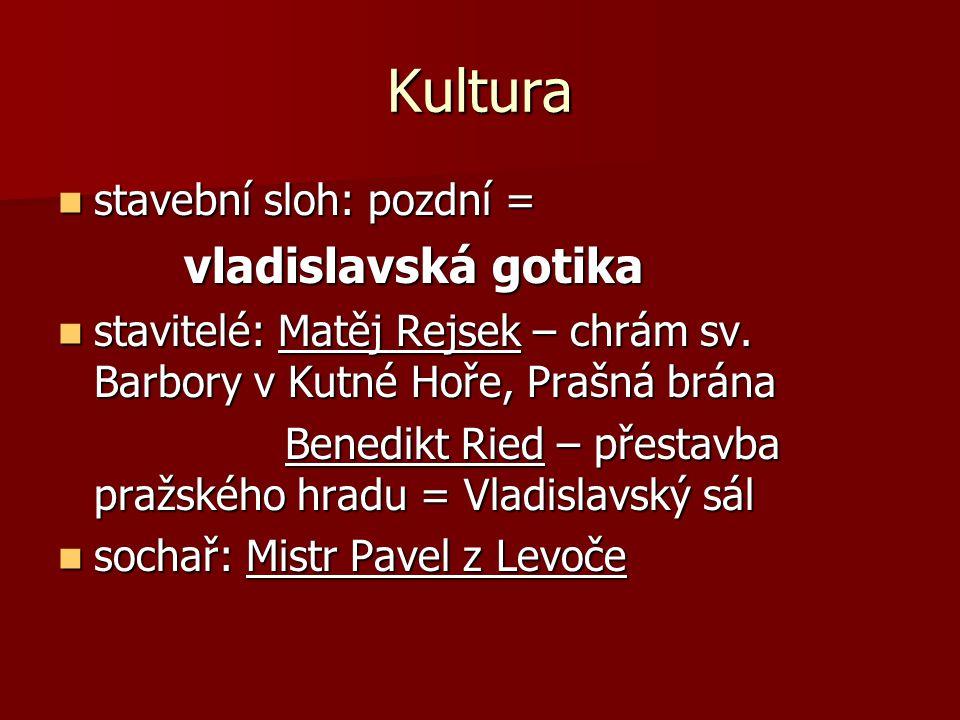 Kultura vladislavská gotika stavební sloh: pozdní =