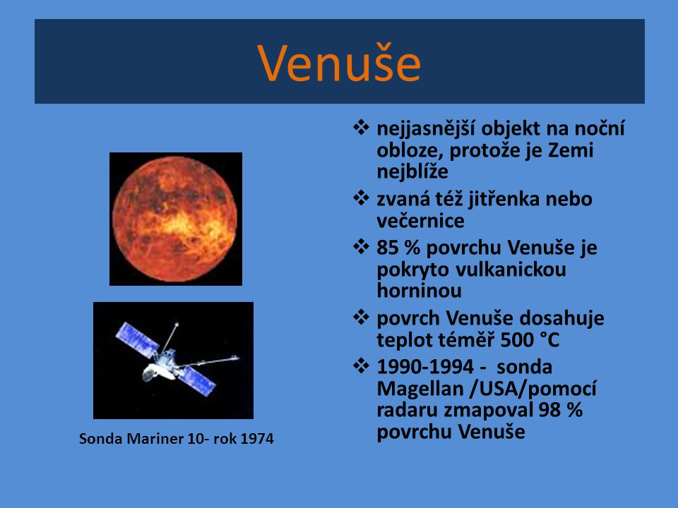 Venuše nejjasnější objekt na noční obloze, protože je Zemi nejblíže
