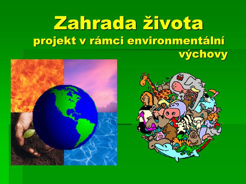 Zahrada života projekt v rámci environmentální výchovy