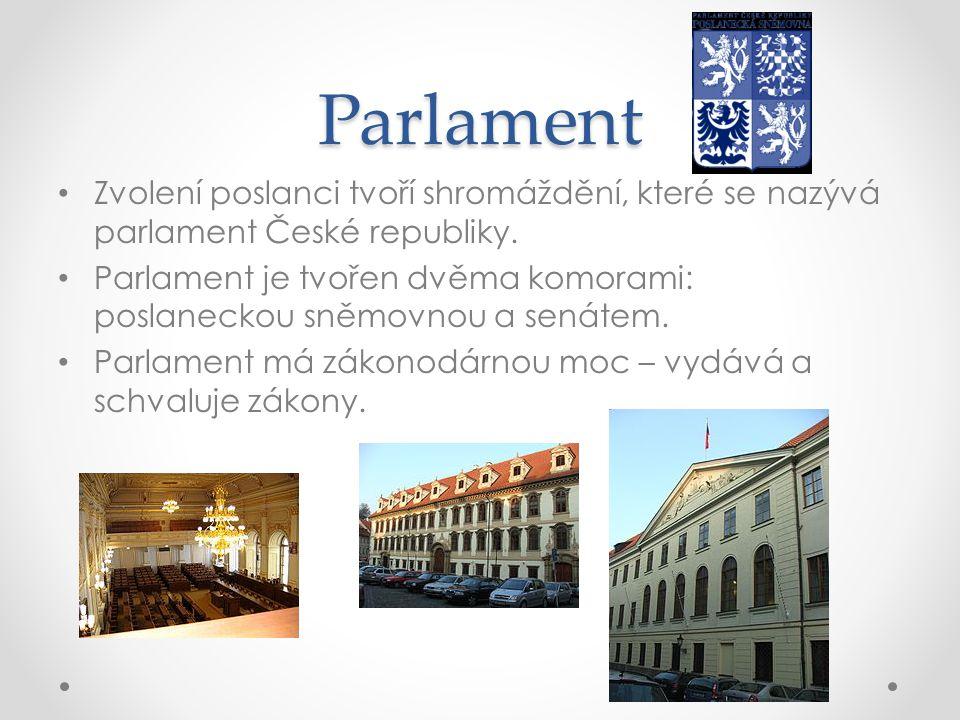 Parlament Zvolení poslanci tvoří shromáždění, které se nazývá parlament České republiky.