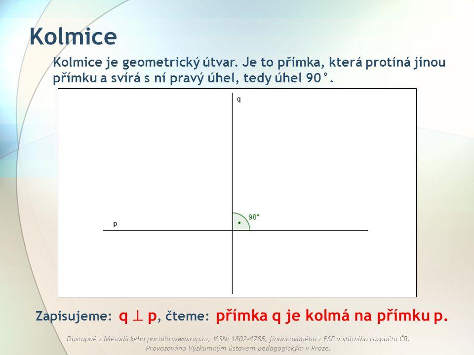 Zapisujeme: q  p, čteme: přímka q je kolmá na přímku p.