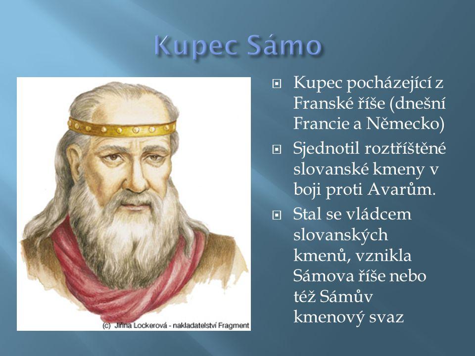Kupec Sámo Kupec pocházející z Franské říše (dnešní Francie a Německo)