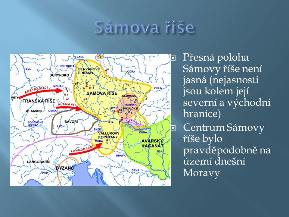 Sámova říše Přesná poloha Sámovy říše není jasná (nejasnosti jsou kolem její severní a východní hranice)